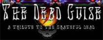 The Dead Guise; a tribute to the Grateful Dead